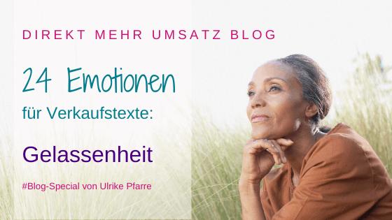 Emotionen im Verkaufstext (15/24): Gelassenheit